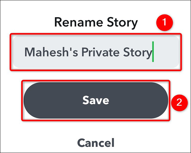 Enter a name and tap Save when prompted to Rename Story in Snapchat.