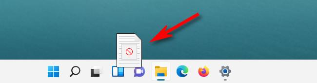 A file dragged to the taskbar with a strikethrough symbol in Windows 11.