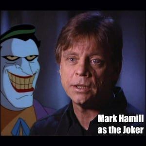 Mark Hamill as seen on the DVD extras Batman: The Animated Series