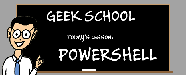 Geek School: Writing Your First Full PowerShell Script